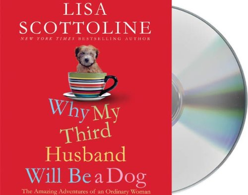 9781427209054: Why My Third Husband Will Be a Dog: The Amazing Adventures of an Ordinary Woman