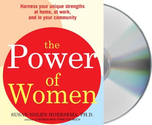 9781427209160: The Power of Women: Harness Your Unique Strengths at Home, at Work, and in Your Community
