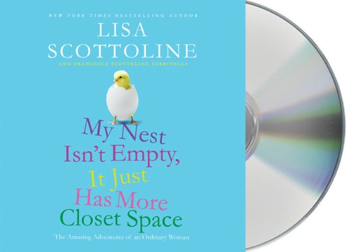 9781427210890: My Nest Isn't Empty, It Just Has More Closet Space: The Amazing Adventures of an Ordinary Woman