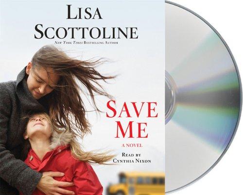 9781427211323: Save Me: A Novel