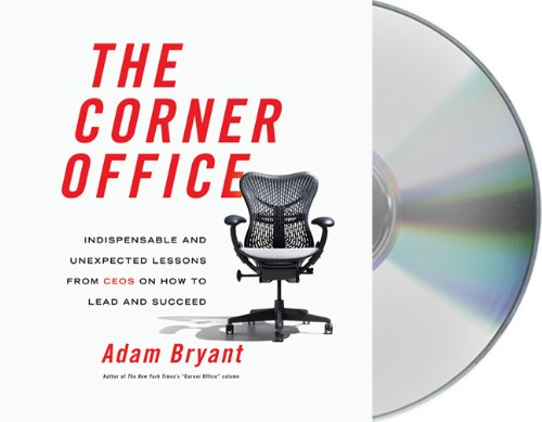 9781427211811: The Corner Office: Indispensable and Unexpected Lessons from CEOs on How to Lead and Succeed