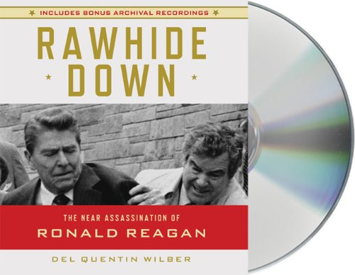 9781427211835: Rawhide Down: The Near Assassination of Ronald Reagan