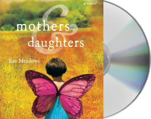 Mothers and Daughters: A Novel: Meadows, Rae