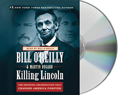 Killing Lincoln: The Shocking Assassination that Changed America Forever (1427213127) by Bill O'Reilly; Martin Dugard