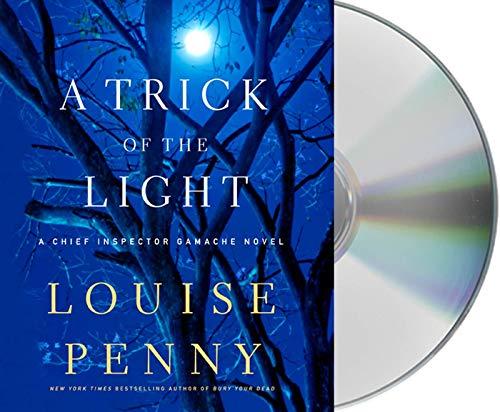 9781427213204: A Trick of the Light: A Chief Inspector Gamache Novel