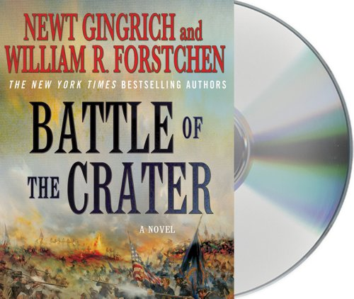 The Battle of the Crater: A Novel (George Washington Series): Gingrich, Newt; Forstchen, William R....