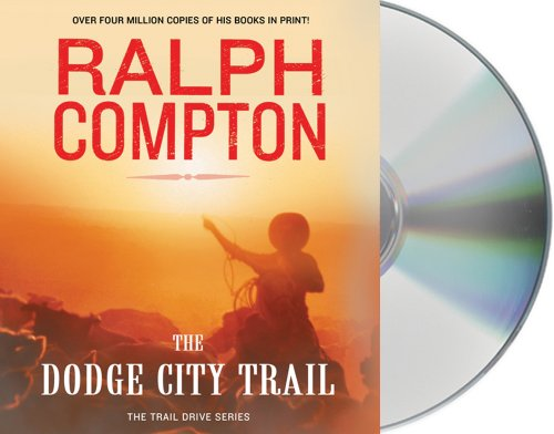 The Dodge City Trail (The Trail Drive): Compton, Ralph
