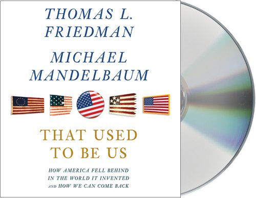 9781427217226: That Used to Be Us: How America Fell Behind in the World It Invented and How We Can Come Back