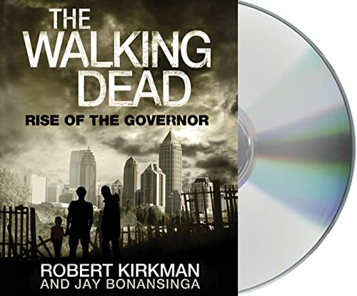 The Walking Dead: Rise of the Governor: Kirkman, Robert; Bonansinga, Jay