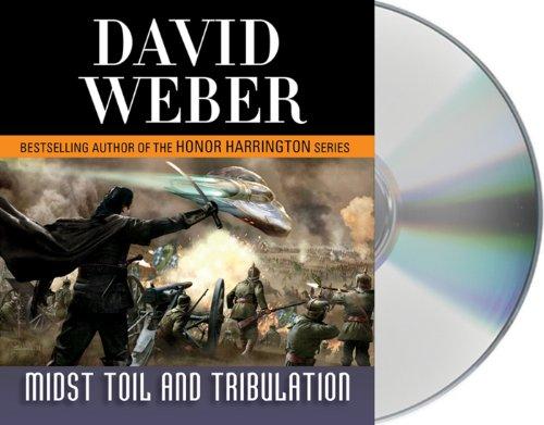 Midst Toil and Tribulation: David Weber