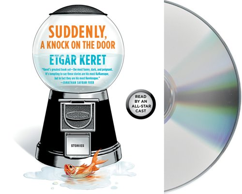 Suddenly, a Knock on the Door: Stories (9781427226945) by Etgar Keret