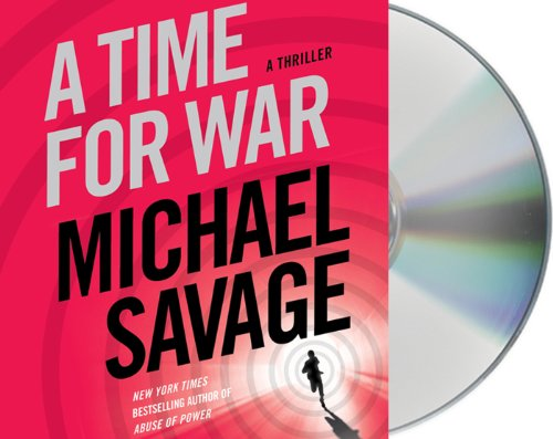 A Time for War: A Thriller: Savage, Michael