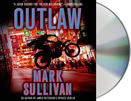 Outlaw: A Robin Monarch Novel (Robin Monarch Thrillers): Mark Sullivan