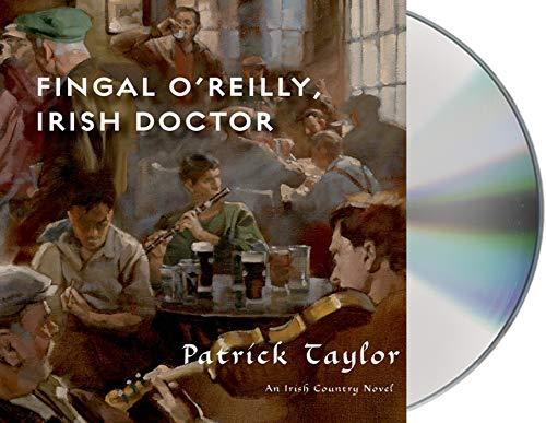 Fingal O'Reilly, Irish Doctor: An Irish Country Novel (Irish Country Books): Taylor, Patrick