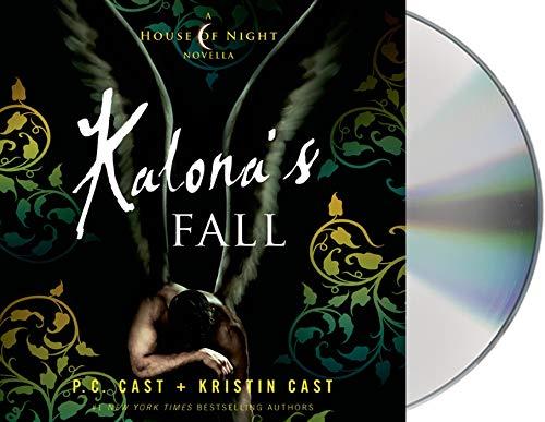 Kalona's Fall (House of Night): Cast, P. C.; Cast, Kristin