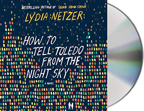 9781427244154: How to Tell Toledo from the Night Sky: A Novel