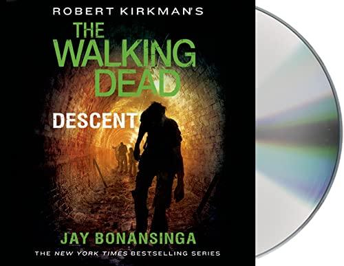 9781427244390: Robert Kirkman's The Walking Dead: Descent (The Walking Dead Series)