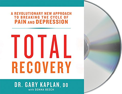 9781427245168: Total Recovery: Solving the Mysteries of Chronic Pain and Depression