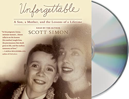 Unforgettable: A Son, a Mother, and the Lessons of a Lifetime: Simon, Scott
