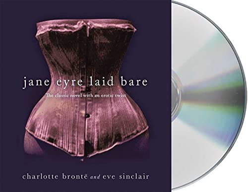 Jane Eyre Laid Bare: The Classic Novel: Eve Sinclair; Charlotte