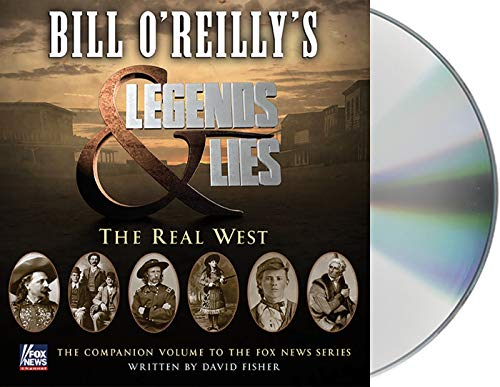 Bill O'Reilly's Legends and Lies: The Real West (Compact Disc): Bill O'Reilly