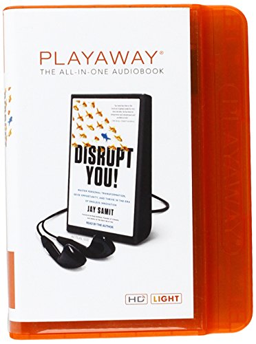 9781427267603: Disrupt You!: Master Personal Transformation, Seize Opportunity, and Thrive in the Era of Endless Innovation