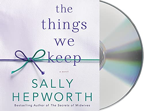 The Things We Keep (Compact Disc): Sally Hepworth