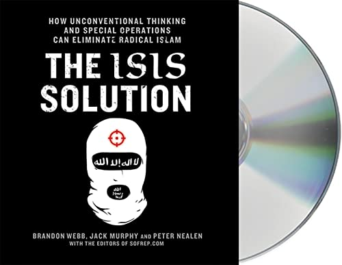 9781427270603: The ISIS Solution: How Unconventional Thinking and Special Operations Can Eliminate Radical Islam (SOFREP)