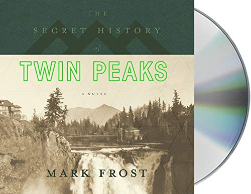 The Secret History of Twin Peaks (Compact Disc): Mark Frost