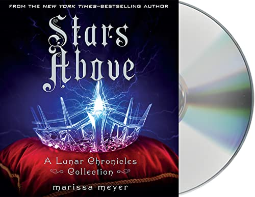 Stars Above: A Lunar Chronicles Collection (Compact Disc): Marissa Meyer