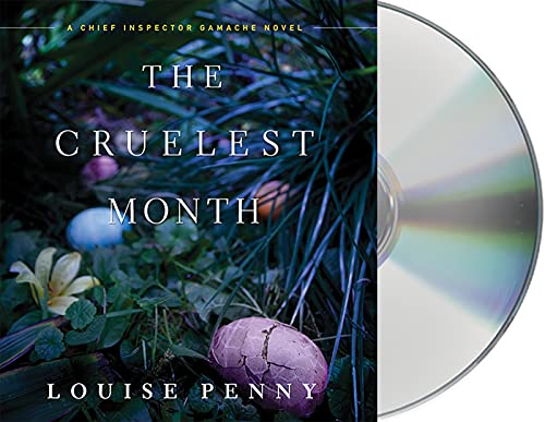 The Cruelest Month: A Chief Inspector Gamache Novel: Louise Penny