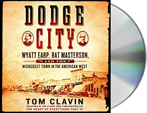 9781427283061: Dodge City: Wyatt Earp, Bat Masterson, and the Wickedest Town in the American West