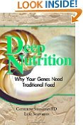 9781427283153: Deep Nutrition: Why Your Genes Need Traditional Food
