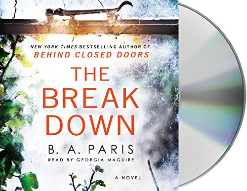 9781427286710: The Breakdown: The 2017 Gripping Thriller from the Bestselling Author of Behind Closed Doors
