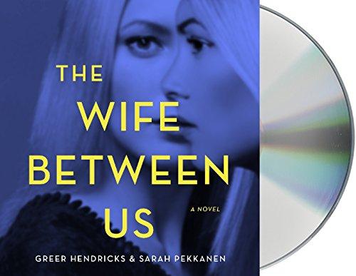 The Wife Between Us: A Novel: Greer Hendricks