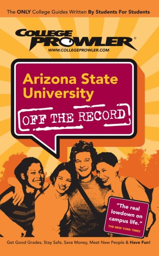 9781427400147: Arizona State University - College Prowler Guide (Off the Record)
