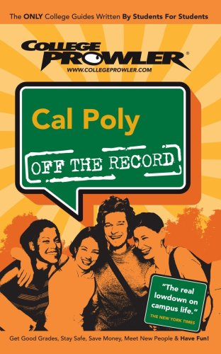9781427400314: Cal Poly (College Prowler Guide) (College Prowler: California Polytechnic State University Off the Rec)
