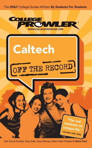 9781427400345: Caltech CA (College Prowler: Caltech Off the Record)