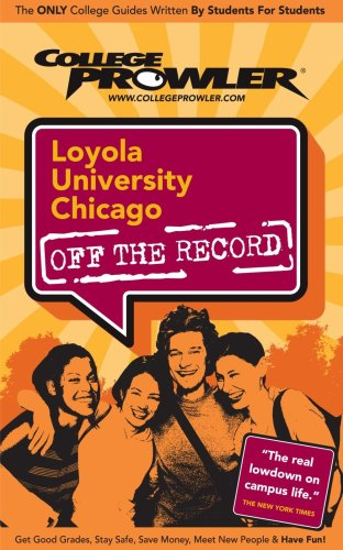 9781427400901: Loyola University Chicago: Off the Record - College Prowler (College Prowler: Loyola University Chicago Off the Record)