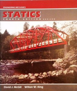 Engineering Mechanics: Statics: David J.McGill, Wilton