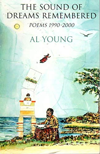 The Sound of Dreams Remembered: Poems 1990-2000: Young, Al