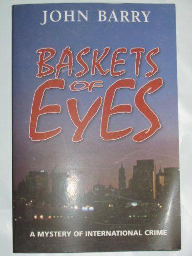 9781427602329: Baskets of Eyes: A Mystery of International Crime