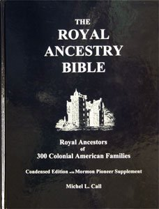 9781427602442: The Royal Ancestry Bible. Royal Ancestors of 300 Colonial American Families. Condensed Edition with Mormon Pioneer Supplement