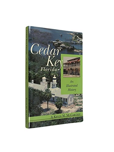 9781427608970: Cedar Key, Florida: An Illustrated History