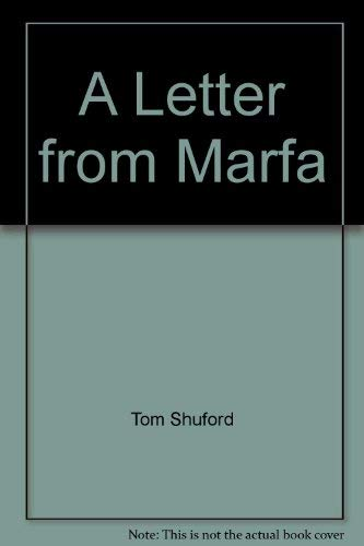 A Letter from Marfa: And Other Tales from Far West Texas: Shuford, Tom