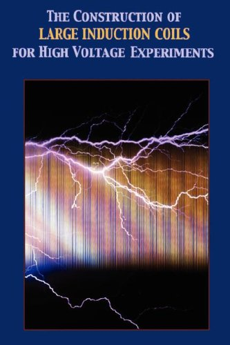9781427612564: Construction of Large Induction Coils for High Voltage Experiments