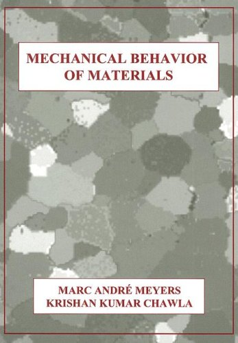 Mechanical Behavior Of Materials: Meyers, Marc; Chawla,