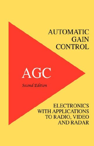 9781427615756: Automatic Gain Control - Agc Electronics with Radio, Video and Radar Applications