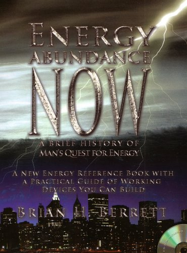 9781427617989: Energy Abundance Now: A Brief History of Man's Quest for Energy: A New Energy Reference Book with a Practical Guide of Working Devices You Can Build: CD-ROM Included (1427617989, 9781427617989, First Edition)