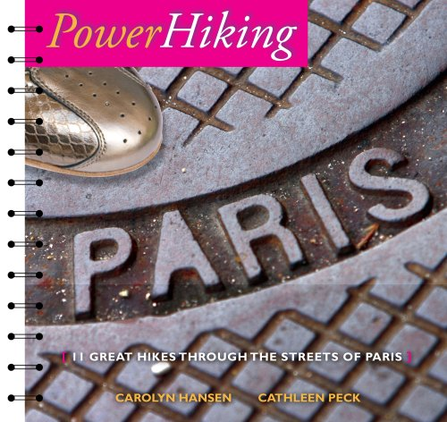 9781427628398: PowerHiking Paris: Eleven Great Hikes Through the Streets of Paris and Environs